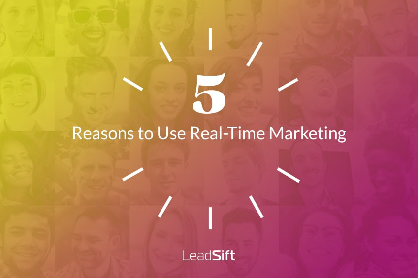 5 reasons to use Real Time Marketing