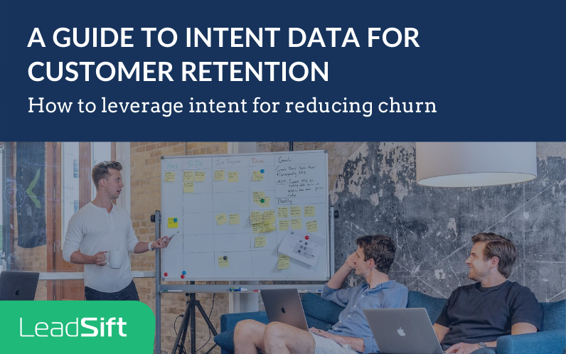 A Guide to Intent Data for Customer Retention