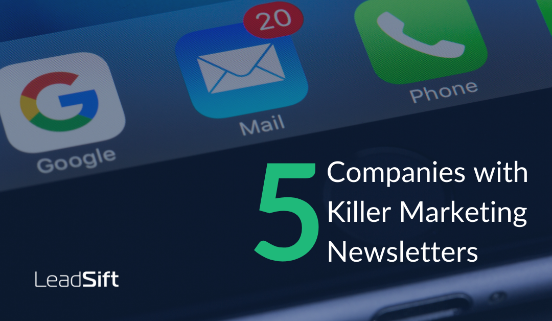 5 Companies with Killer Marketing Newsletters