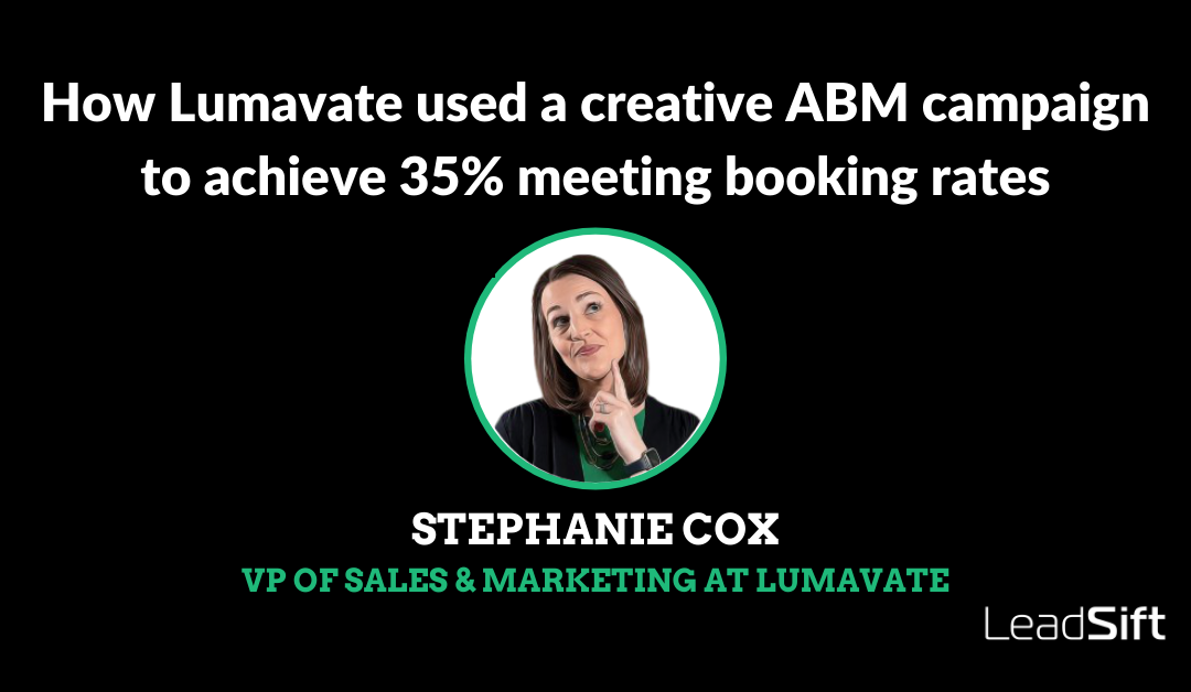 How Lumavate used a creative ABM campaign to achieve 35% meeting booking rates