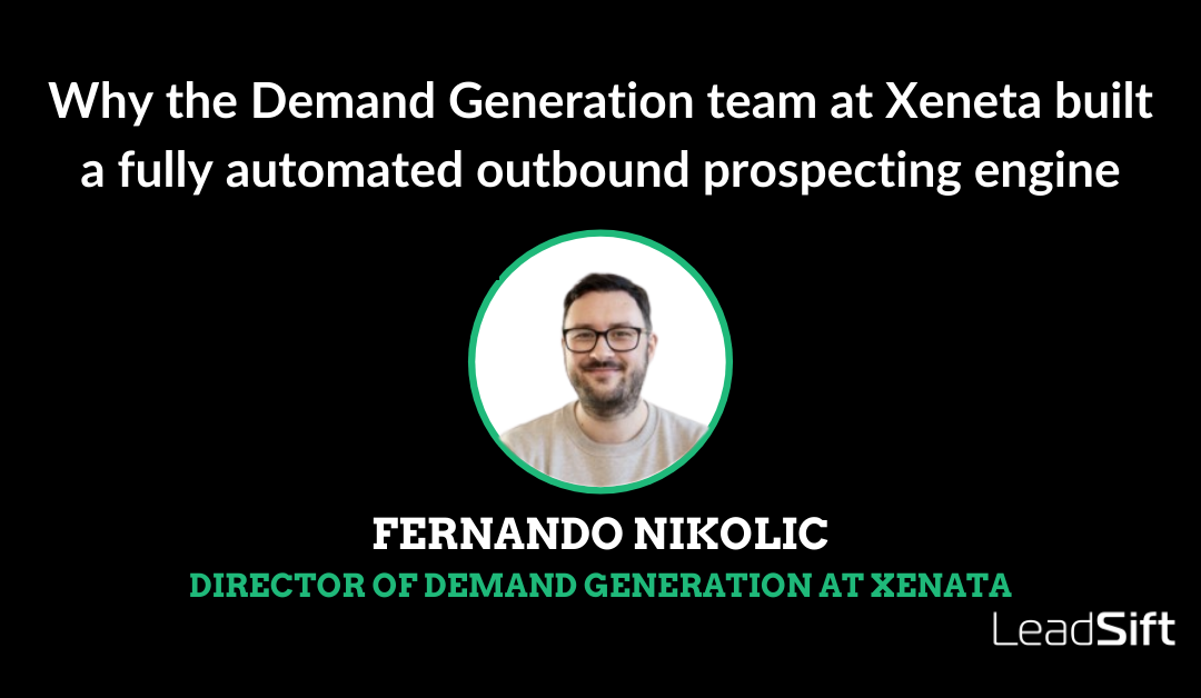 Why the Demand Generation team at Xeneta built a fully automated outbound prospecting engine