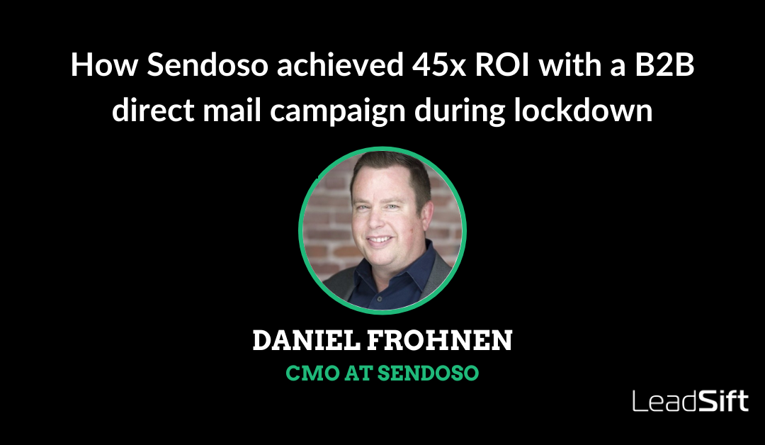 How Sendoso achieved 45x ROI with a B2B direct mail campaign during lockdown