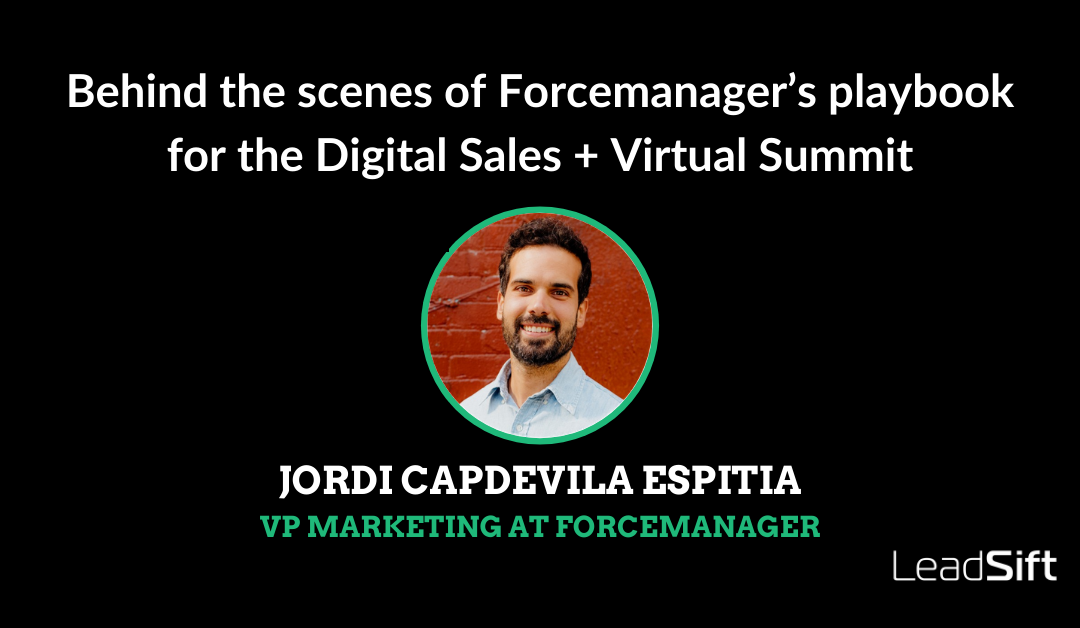 Behind the scenes of Forcemanager's playbook for the Digital Sales + Virtual Summit