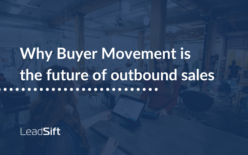 Why buyer movement is the future of outbound sales