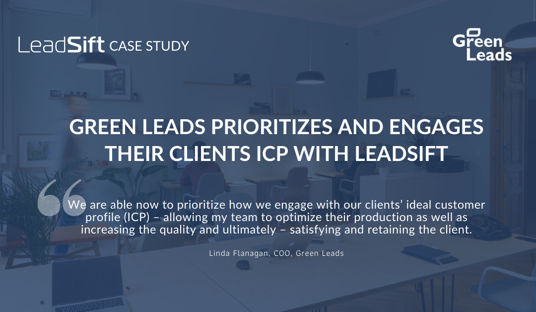 green-leads-prioritizes-and-engages-their-clients-icp-with-leadsift