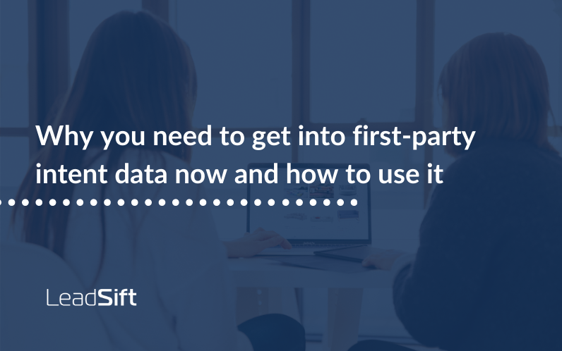 why-you-need-to-get-into-first-party-intent-data-now