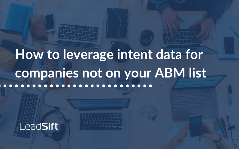 How to leverage intent data for companies not on your ABM list