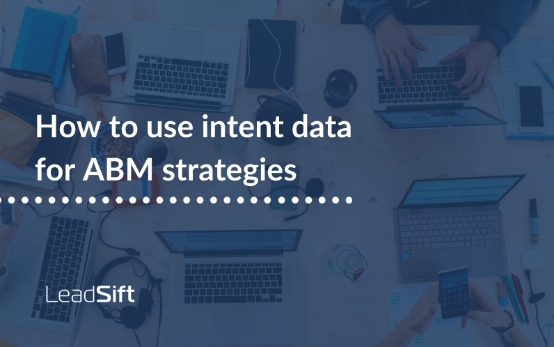 How to use intent data for ABM strategies