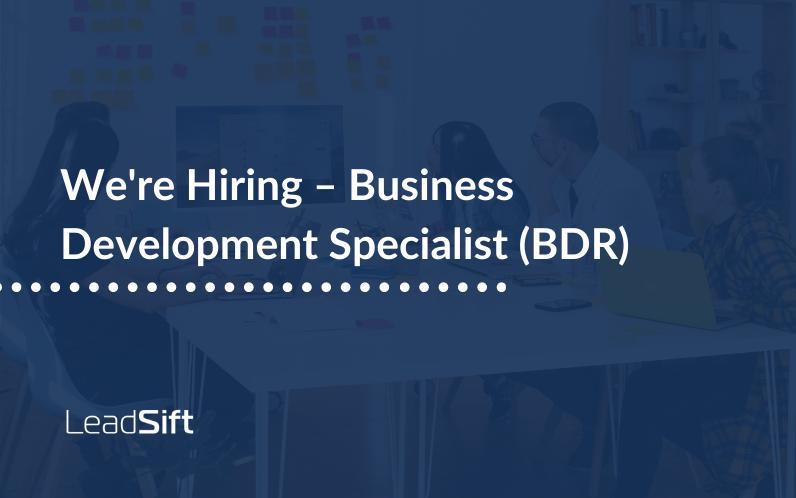 We're Hiring – Business Development Representative (BDR)