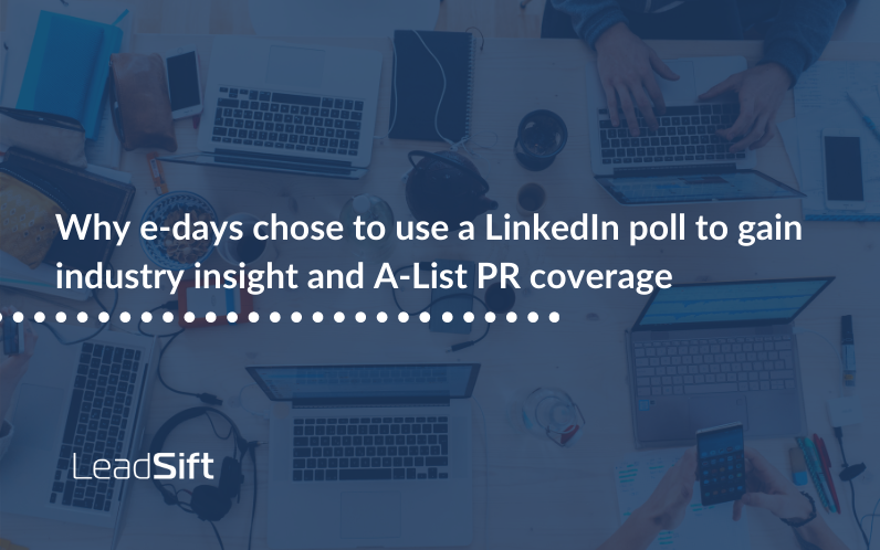 Why e-days chose to use a LinkedIn poll to gain industry insight and A-List PR coverage